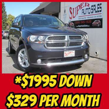 *$1995 Down & *$329 Per Month on this 2013 DODGE DURANGO SXT! for sale in Modesto, CA